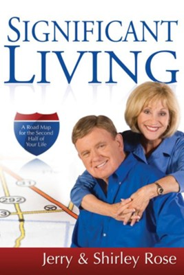Significant Living - eBook  -     By: Jerry Rose, Shirley Rose