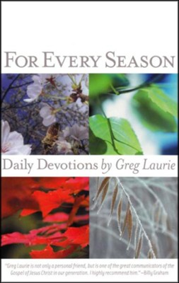 For Every Season, Volume 1: Daily Devotions by Greg Laurie  -     By: Greg Laurie