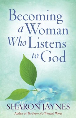 Becoming a Woman Who Listens to God - eBook  -     By: Sharon Jaynes