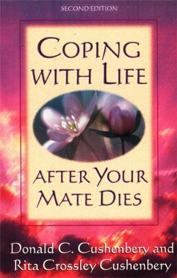 Coping with Life after Your Mate Dies - eBook  -     By: Donald Cushenbery, Rita Crossley Cushenbery
