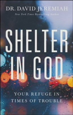 Shelter in God   -     By: Dr. David Jeremiah