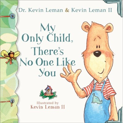 My Only Child, There's No One Like You - eBook  -     By: Dr. Kevin Leman, Kevin Leman II     Illustrated By: Kevin Leman II
