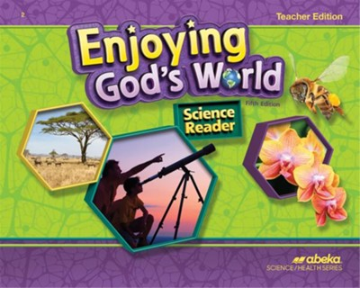 Abeka Enjoying God's World Grade 2 Science Reader Teacher's  Edition (5th Edition)  -