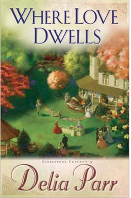 Where Love Dwells - eBook  -     By: Delia Parr