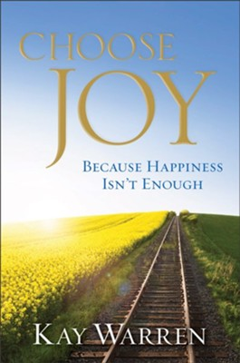 Choose Joy: Because Happiness Isn't Enough - eBook  -     By: Kay Warren