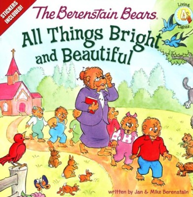 The Berenstain Bears: All Things Bright and Beautiful - eBook  -     By: Jan Berenstain, Mike Berenstain