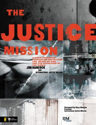 The Justice Mission: Leader's Guide   -     By: Jim Hancock