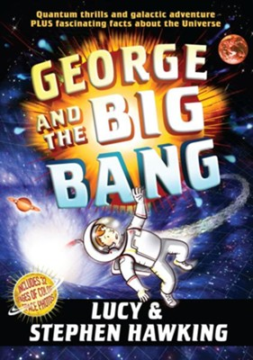 George and the Big Bang  -     By: Stephen Hawking, Lucy Hawking     Illustrated By: Garry Parsons