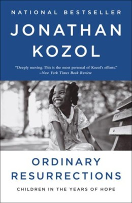 Ordinary Resurrections: Children in the Years of Hope - eBook  -     By: Jonathan Kozol