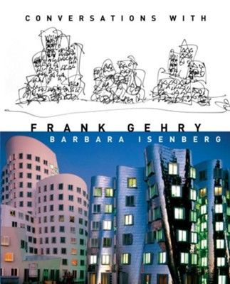 Conversations with Frank Gehry - eBook  -     By: Barbara Isenberg