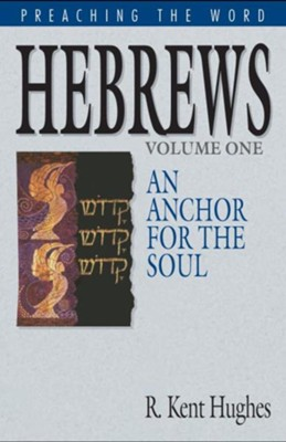 Hebrews (Vol. 1): An Anchor for the Soul - eBook  -     By: R. Kent Hughes