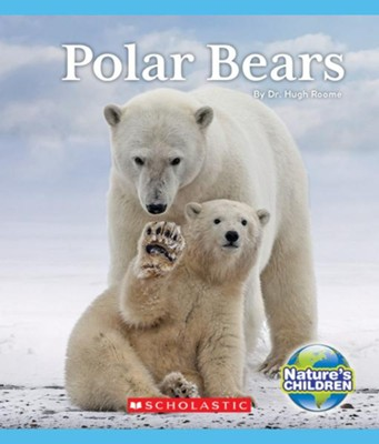 Polar Bears  -     By: Dr. Hugh Roome