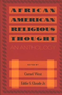 African American Religious Thought: An Anthology  -     By: Cornel West