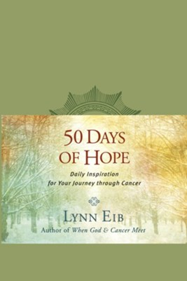 50 Days of Hope: Daily Inspiration for Your Journey through Cancer - eBook  -     By: Lynn Eib
