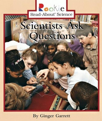 Scientists Ask Questions  -     By: Ginger Garrett