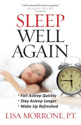 Sleep Well Again: *Fall Asleep Quickly *Stay Asleep Longer *Wake Up Refreshed - eBook  -     By: Lisa Morrone