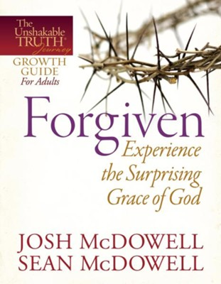 Forgiven-Experience the Surprising Grace of God - eBook  -     By: Josh McDowell, Sean McDowell