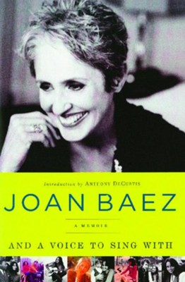 And A Voice to Sing With: A Memoir - eBook  -     By: Joan Baez