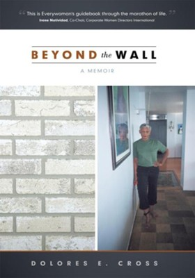Beyond the Wall: A memoir - eBook  -     By: Dolores E. Cross