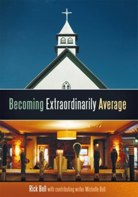 Becoming Extraordinarily Average - eBook  -     By: Rick Bell