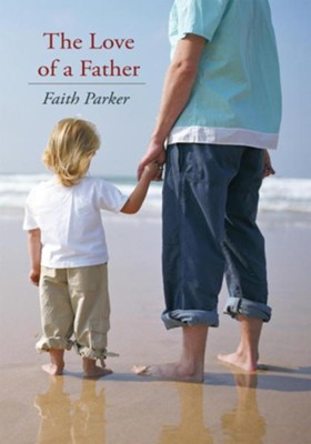 The Love of a Father - eBook  -     By: Faith Parker