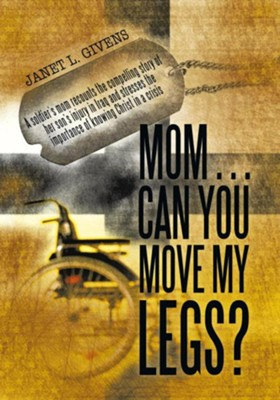 Mom Can You Move My Legs? - eBook  -     By: Janet L. Givens