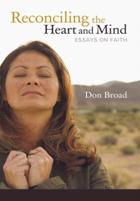 Reconciling the Heart and Mind: Essays on Faith - eBook  -     By: Don Broad