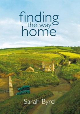 Finding the Way Home - eBook  -     By: Sarah Byrd