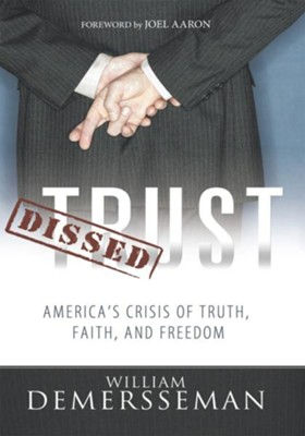 Dissed Trust: America's Crisis of Truth, Faith, and Freedom - eBook  -     By: William DeMersseman
