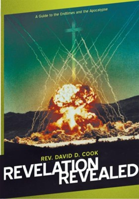 Revelation Revealed: A Guide to the Endtimes and the Apocalypse - eBook  -     By: Rev. David D. Cook