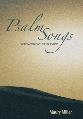 Psalm Songs: Poetic Meditations on the Psalms - eBook  -     By: Maury Miller