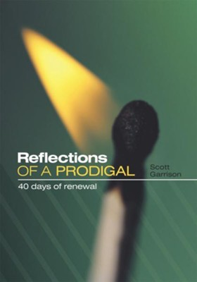 Reflections Of A Prodigal: 40 days of renewal - eBook  -     By: Scott Garrison