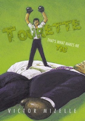 Tourette: That's What Makes Me Tic - eBook  -     By: Victor Mizelle