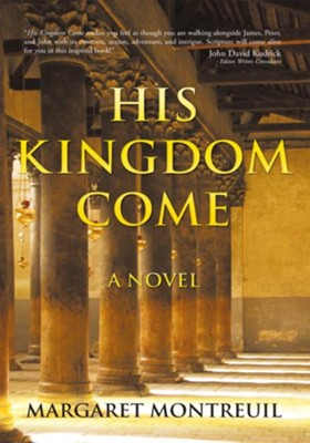HIS KINGDOM COME: A NOVEL - eBook  -     By: Margaret Montreuil