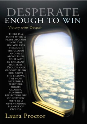 Desperate Enough to Win: Victory over Despair - eBook  -     By: Laura Proctor