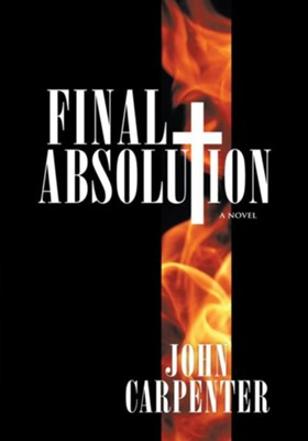 Final Absolution: A Novel - eBook  -     By: John Carpenter