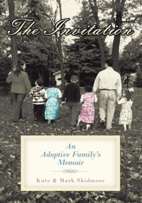 The Invitation: An Adoptive Family's Memoir - eBook  -     By: Kate Skidmore, Mark Skidmore