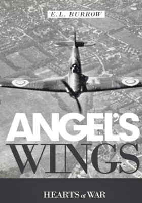 Angel's Wings: Hearts at War - eBook  -     By: E.L. Burrow