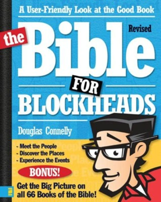The Bible for Blockheads--Revised Edition: A User-Friendly Look at the Good Book / New edition - eBook  -     By: Douglas Connelly