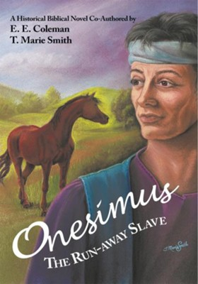 Onesimus The Run-away Slave - eBook  -     By: E.E. Coleman, T. Marie Smith