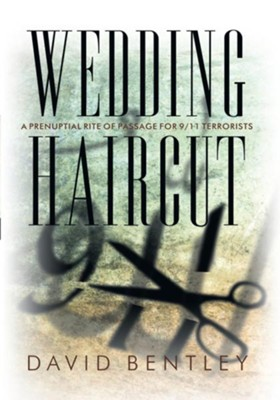 Wedding Haircut: A Prenuptial Rite of Passage for 9/11 Terrorists - eBook  -     By: David Bentley