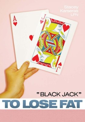 BLACK JACK to Lose Fat - eBook  -     By: Stacey Karseras L.P.N.
