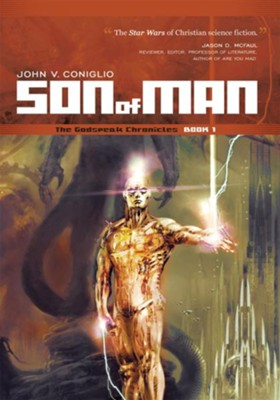 Son of Man: Book 1 of The Godspeak Chronicles - eBook  -     By: John V. Coniglio