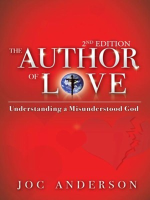 The Author of Love: Understanding a Misunderstood God - eBook  -     By: Joc Anderson