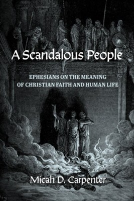 A Scandalous People  -     By: Micah D. Carpenter