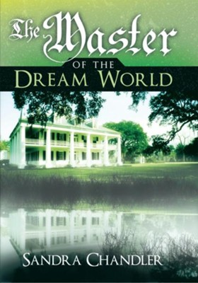 The Master of the Dream World - eBook  -     By: Sandra Chandler