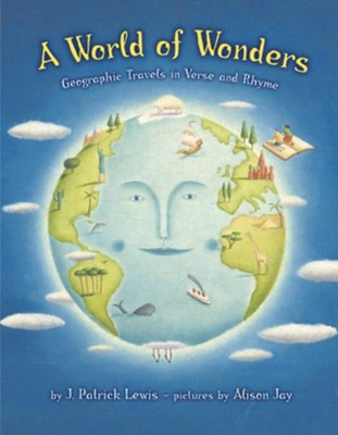 A World of Wonders  -     By: Patrick Lewis     Illustrated By: Alison Jay