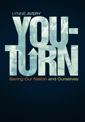 You-Turn: Saving Our Nation and Ourselves - eBook  -     By: Lynne Avery