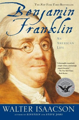 Benjamin Franklin: An American Life  -     By: Walter Isaacson