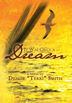 It Was Only a Dream - eBook  -     By: Denise Terri Smith